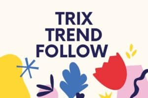 Trix Trend Follow